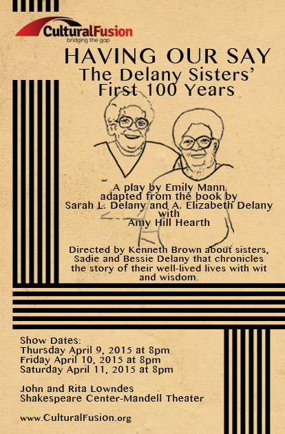 "Flyer for the ""Having Our Say, The Delany Sisters' First 100 Years"" play, presented by Cultural Fusion Theater Productions in Orlando."
